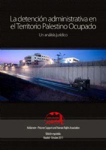 La detención administrativa en el Territorio Palestino Ocupado